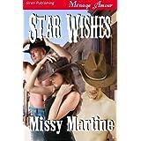 Star Wishes (Siren Publishing Menage Amour) ~ Missy Martine