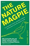 The Nature Magpie: A Cornucopia of Facts, Anecdotes, Folklore and Literature from the Natural World (1848315333) by Allen, Daniel