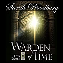 Warden of Time: The After Cilmeri Series Book 8 (       UNABRIDGED) by Sarah Woodbury Narrated by Laurel Schroeder