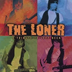 The Loner - a Tribute to Jeff Beck