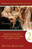 img - for Dancing With Angels 2: The Role of the Holy Spirit and Open Heavens in Activating Your Angelic Visitations book / textbook / text book