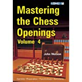 Mastering the Chess Openings volume 4 ~ John Watson