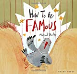 How to Be Famous (Gecko Press Titles)