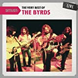 Byrds Setlist: The Very Best of the Byrds Live