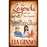 The Legends and the Inca Crystals: a book for children age 8/9/10/11/12 (childrens books)by Lia Ginno
