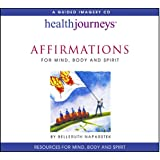 Affirmations for Mind, Body and Spirit (Health Journeys)