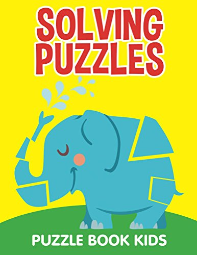 Solving Puzzles: Puzzle Book Kids (Kid Puzzles Series) (Kids Package Books compare prices)