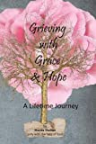 img - for GRIEVING WITH GRACE AND HOPE book / textbook / text book