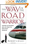The Way of the Road Warrior: Lessons...