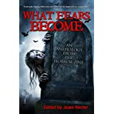 What Fears Become (An Anthology from The Horror Zine Book 1)by Ramsey Campbell