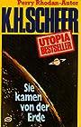 Sie kamen von der Erde - Karl Herbert Scheer
