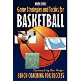 Game Strategies and Tactics for Basketball: Bench Coaching for Success ~ Kevin Sivils