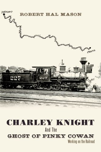 Charley Knight And The Ghost Of Pinky Cowan: Working On The Railroad