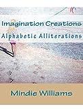 Imagination Creations: Alphabetic Alliterations
