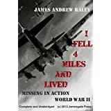 I Fell Four Miles and Lived: Missing in Action -- World War II (Unabridged Version) (Falling Fortress Book 1)