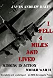 img - for I Fell Four Miles and Lived: Missing in Action -- World War II (Unabridged Version) (Falling Fortress Book 1) book / textbook / text book