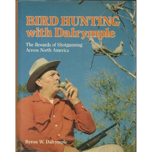Bird Hunting with Dalrymple Byron W. Dalrymple