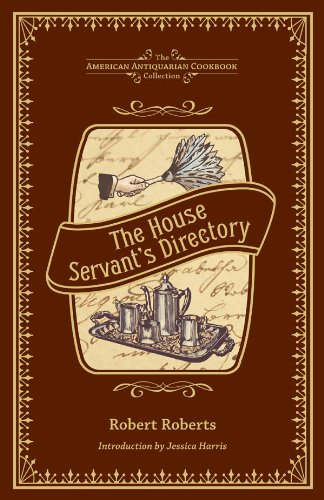 The House Servant's Directory: A Monitor for Private Families (American Antiquarian Cookbook Collection)