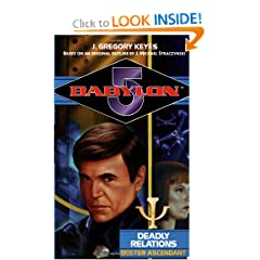 Deadly Relations: Bester Ascendant (Babylon 5) by J. Gregory Keyes