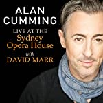 Alan Cumming Live at the Sydney Opera House with David Marr: Free Download | Alan Cumming