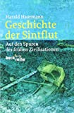 Geschichte der Sintflut: Auf den Spuren der fr�hen Zivilisationen