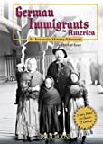 German Immigrants in America: An Interactive History Adventure (You Choose: History)