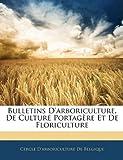 echange, troc Cercle D'Arboriculture De Belgique - Bulletins D'Arboriculture, de Culture Portagre Et de Floriculture