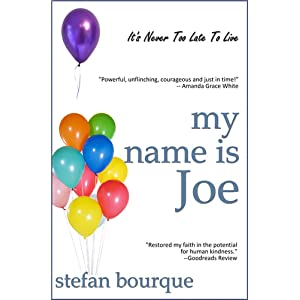 FREE KINDLE BOOK: My Name Is Joe, by Stefan Bourque. Publication Date: November 3, 2010