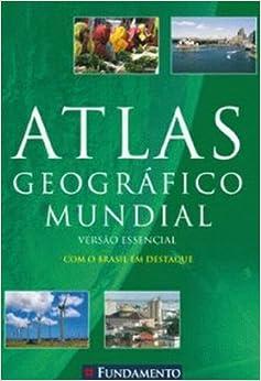 Atlas Geográfico Mundial. Versão Essencial (Em Portuguese do Brasil