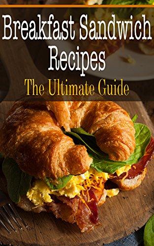 Breakfast Sandwich Recipes: The Ultimate Guide