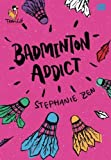 Badminton Addict (Indonesian Edition)