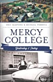 Mercy College: Yesterday and Today (Landmarks) (Yesterday & Today)