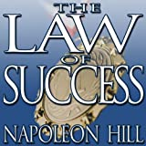 The Law of Success: From the Master Mind to the Golden Rule (in Sixteen Lessons)