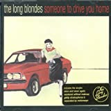 Songtexte von The Long Blondes - Someone to Drive You Home