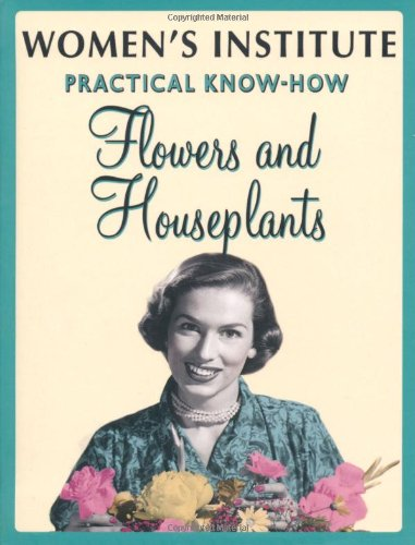wi-practical-know-how-flowers-and-houseplants