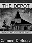 The Depot: When Life and Death Cross...