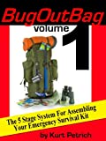 img - for Bug Out Bag: The 5 Stage System For Assembling Your Emergency Survival Kit (Volume 1) book / textbook / text book