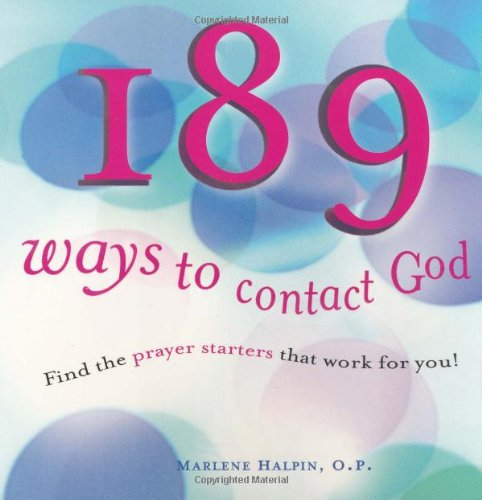 189 Ways to Contact God: Find the Prayer Starters That Work for You!