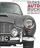 Das Auto-Buch. Die große Chronik mit über 1200 Modellen