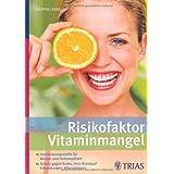 """Risikofaktor Vitaminmangel: Hochleistungsstoffe f�r Nerven und Immunsystem - Schutz gegen Krebsvon """"Andreas Jopp"""""""
