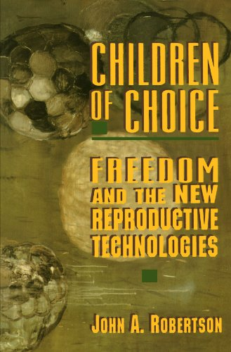 Children of Choice: Freedom and the New Reproductive...