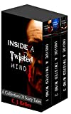 Inside A Twisted Mind - A Collection of Scary Tales Books One, Two & Three Box Set