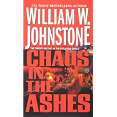Chaos In The Ashes by William W. Johnstone