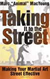 Taking It to the Street: Making You Martial Art Street Effective