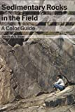 img - for Sedimentary Rocks in the Field: A Color Guide book / textbook / text book