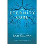 The Eternity Cure (       UNABRIDGED) by Julie Kagawa Narrated by Therese Plummer