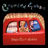Together Alone ~ Crowded House