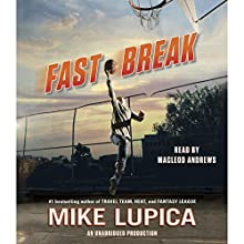Fast Break (       UNABRIDGED) by Mike Lupica Narrated by MacLeod Andrews