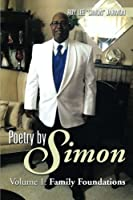 Poetry by Simon: Volume 1: Family Foundations
