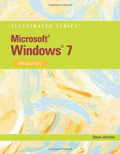 Microsoft Windows 7: Illustrated Introductory (Illustrated (Course Technology))